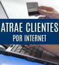 Atraer clientes por internet